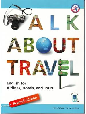 Talk about Travel. English for Airlines, Hotels, and Tours