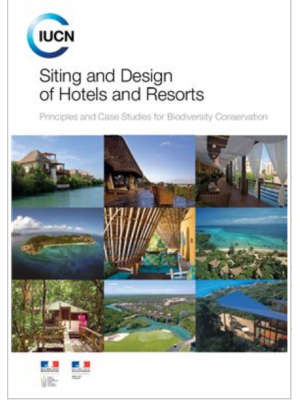 Siting and Design of Hotels and Resorts: Principles and Case Studies for Biodiversity Conservation