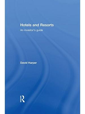 Hotels and Resorts: An investor's guide