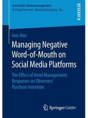 Managing Negative Word-of-Mouth on Social Media Platforms: The Effect of Hotel Management Responses on Observers' Purchase Intention