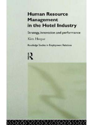 Human Resource Management in the Hotel Industry: Strategy, Innovation and Performance (Routledge Studies in Employment Relations)
