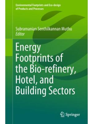 Energy Footprints of the Bio-refinery, Hotel, and Building Sectors
