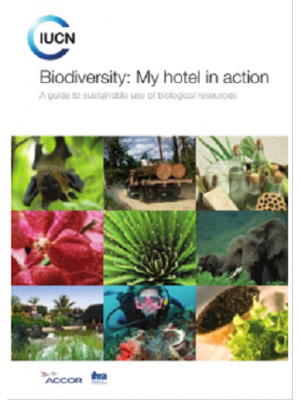 Biodiversity: My Hotel in Action: A Guide to Sustainable Use of Biological Resources