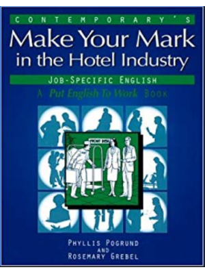 Make Your Mark in the Hotel Industry. A Put English to Work Book