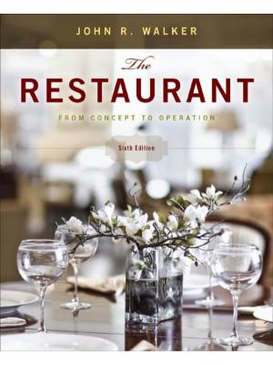 The Restaurant: From Concept to Operation, Sixth Edition