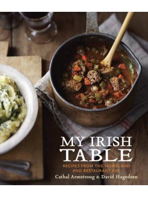 My Irish Table Recipes from the Homeland and Restaurant