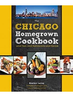 The Chicago Homegrown Cookbook Local Food, Local Restaurants, Local Recipes