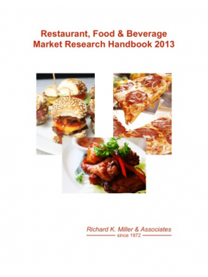 The 2013 Restaurant, Food & Beverage Market Research Handbook