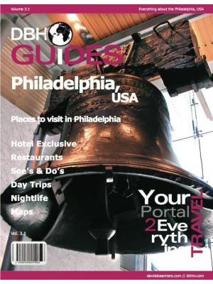 Philadelphia, USA City Travel Guide 2013: Attractions, Restaurants, and More...