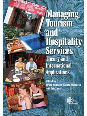 Managing Tourism and Hospitality Services, Theory and International Applications