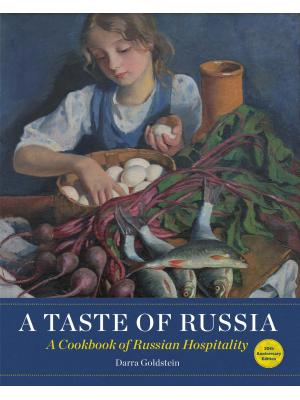 A taste of Russia : a cookbook of Russian hospitality