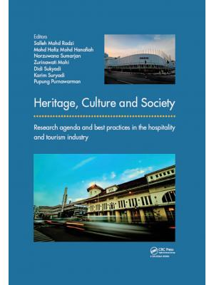 Heritage, culture and society: research agenda and best practices in the hospitality and tourism industry, proceedings of the 3rd International Hospitality and Tourism Conference (IHTC 2016) & 2nd International Seminar on Tourism (ISOT 2016), 10-12 Octobe