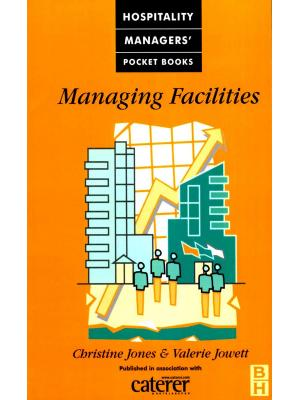 Managing Facilities: Caterer & Hotelkeeper Hospitality Pocket Books (Hospitality Managers' Pocket Books)