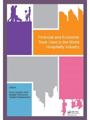 Financial and economic tools used in the world hospitality industry : proceedings of the 5th International Conference on Management and Technology in Knowledge, Service, Tourism & Hospitality (SERVE 2017), 21-22 October 2017 & 30 November 2017, Bali, Indo