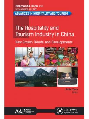 The Hospitality and Tourism Industry in China : New Growth, Trends, and Developments